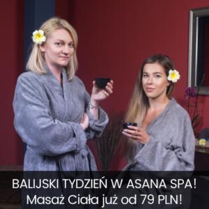 Balijski Tydzień w Asana SPA! Masaż Ciała już od 79 PLN!