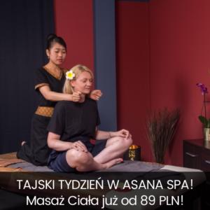 Tajski Tydzień w Asana SPA! Masaż Ciała już od 89 PLN!